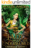 Lady of the Underworld: A Paranormal Romance (Operation Hades Book 1)