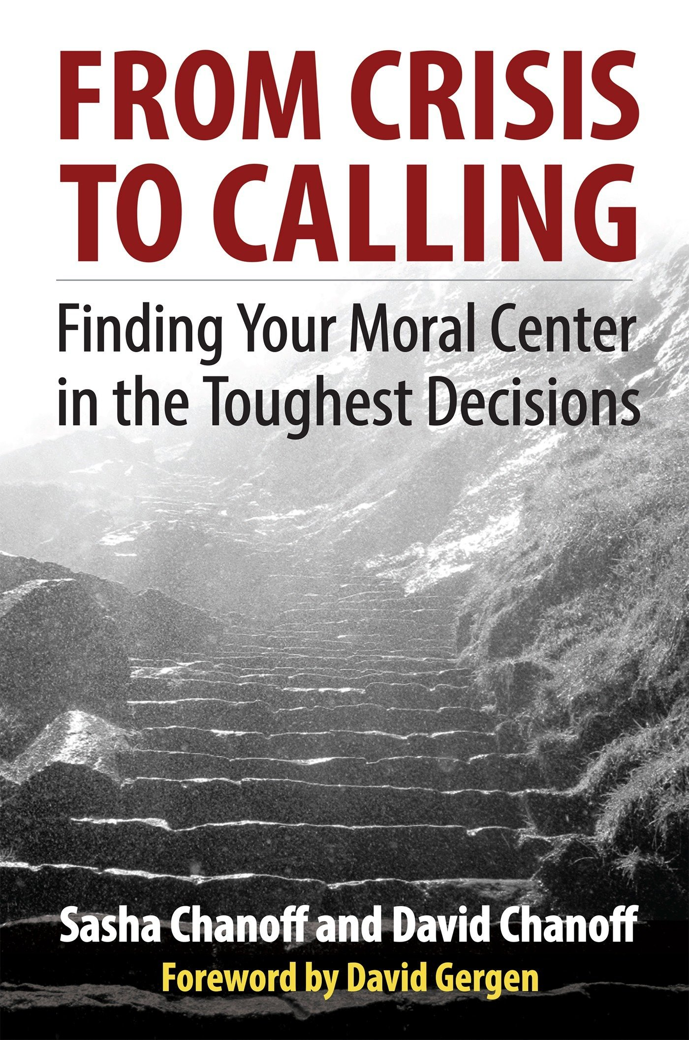 From Crisis to Calling: Finding Your Moral Center in the Toughest Decisions ebook