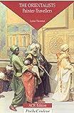Orientalists, Painters Travellers - en anglais -