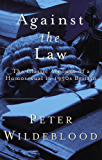 Against The Law: The Classic Account of a Homosexual in 1950s Britain