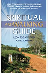 Spiritual and Walking Guide: Leon to Santiago on El Camino (Spiritual and Walking Guides Book 1) Kindle Edition