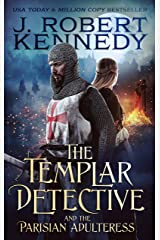 The Templar Detective and the Parisian Adulteress (The Templar Detective Thrillers Book 2) Kindle Edition
