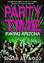 Party Time: Raving Arizona (English Shaun Trilogy Book 1) (English Edition)