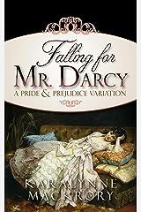 Falling for Mr Darcy: A Pride & Prejudice Variation Kindle Edition