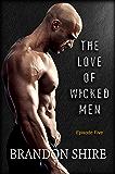 The Love of Wicked Men (Part Five)