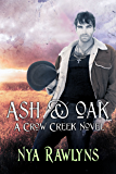 Ash & Oak (A Crow Creek Novel)