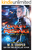 Orion Rising: A Military Science Fiction Space Opera Epic (The Orion War Book 3)