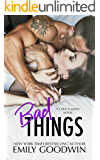 Bad Things: A Love is Messy Novel