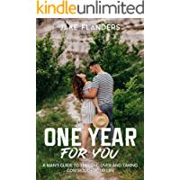 One Year for You:: A Man's Guide to Starting Over and Taking Control of Your Life