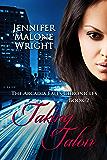 Taking Talon (The Arcadia Falls Chronicles series Book 2)