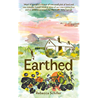 Earthed: A Memoir, 'A beautiful memoir of one small plot of land and one complex human mind' Amy Liptrot (English…