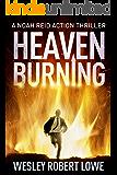 HEAVEN BURNING: Electric Action, International Underworld & Asian Mysticism (Noah Reid Action Suspense Thriller Series Book 2)