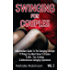 Swinging For Couples Vol. 2: The Intermediate Guide To The Swinging Lifestyle - 11 Things You Must Know To Ensure A Safe, Fun, Exciting, & Adventurous Swinging Experience (Ultimate Swingers' Guide)