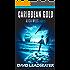 Caribbean Gold (Alicia Myles Book 3)