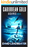 Caribbean Gold (Alicia Myles Book 3) (English Edition)