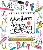 Adventures In Lettering: 40 Exercises To Improve