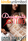 Desperate For Two