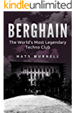 Berghain: The World's Most Legendary Techno Club