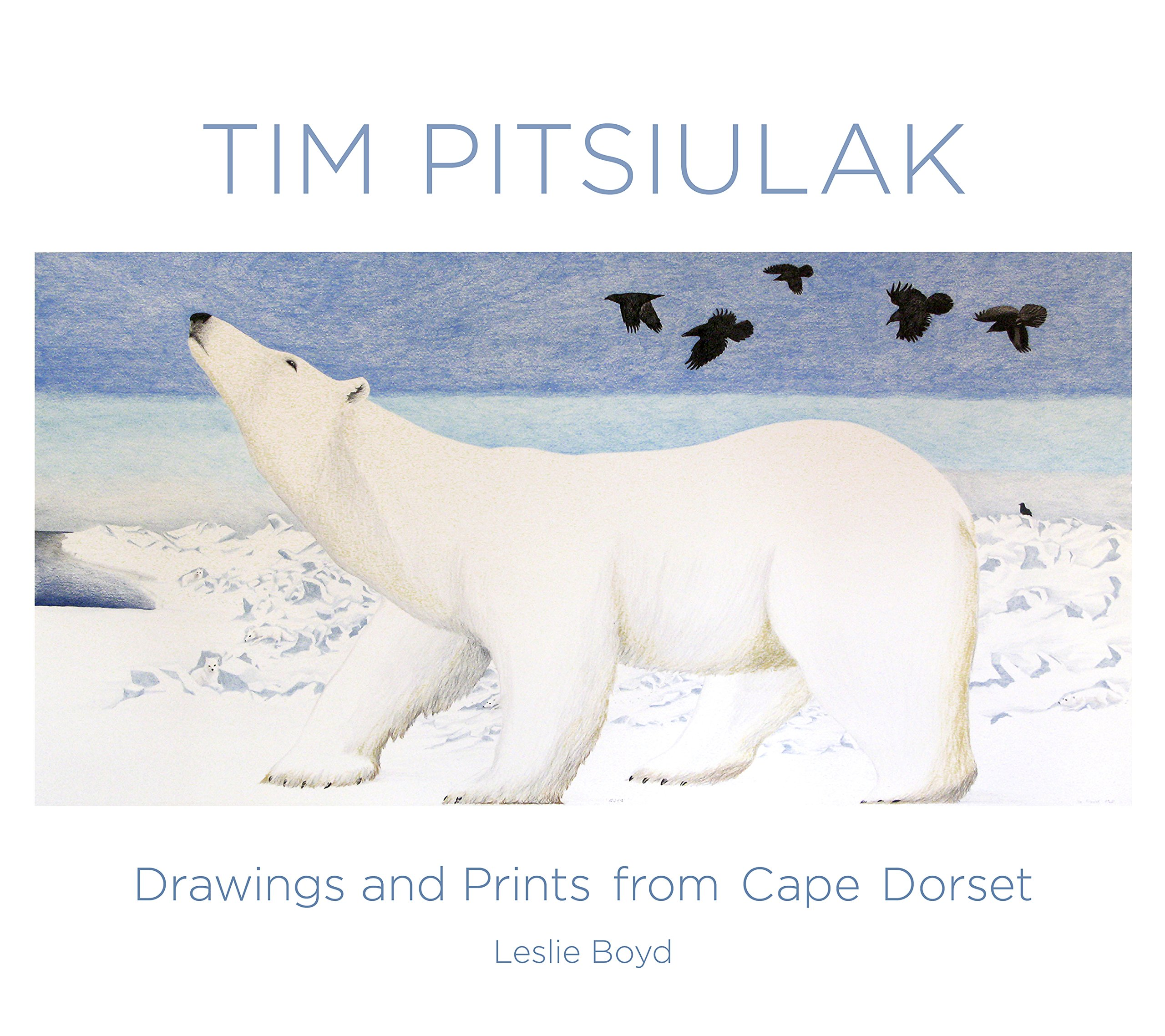 Read Online Tim Pitsiulak: Drawings and Prints from Cape Dorset PDF