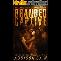 Branded Captive: A Reverse Harem Omegaverse Dark Romance (Wren's Song Book 1)