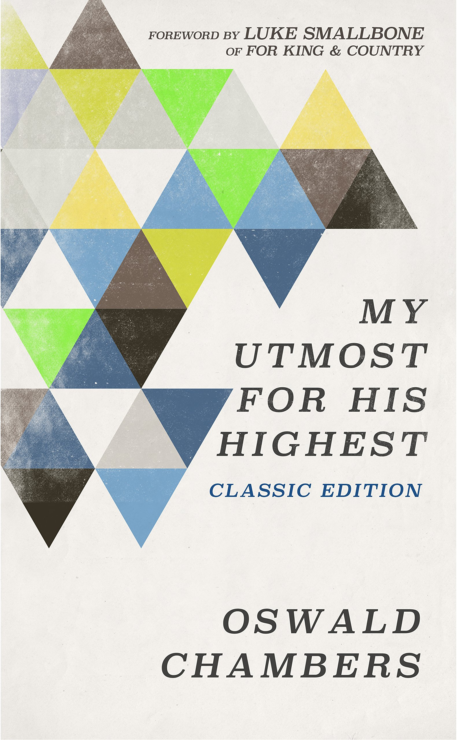 My Utmost for His Highest: Classic Language Limited Edition PDF