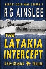 The Latakia Intercept: A Ross Brannan Thriller (The Secret Cold War Book 1) Kindle Edition