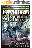 Forefathers & Founding Fathers
