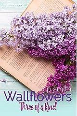 Wallflowers:Three of a Kind Kindle Edition
