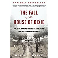 Image for The Fall of the House of Dixie: The Civil War and the Social Revolution That Transformed the South