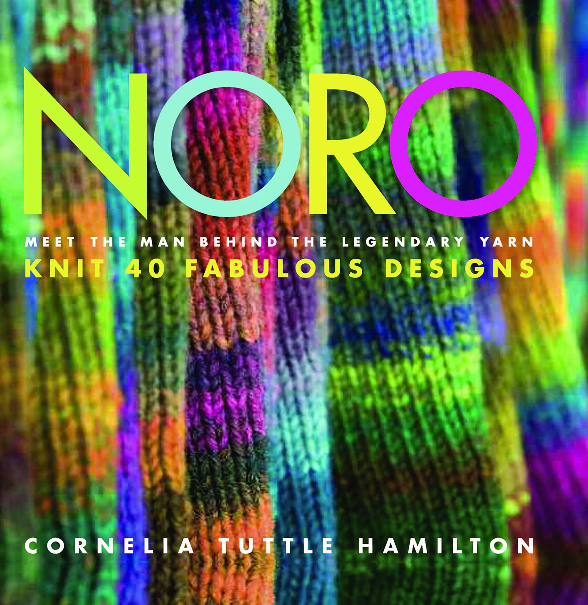 Noro: Meet the Man Behind the Legendary Yarn*Knit 40 Fabulous Designs (Knit Noro Collection)