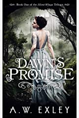 Dawn's Promise (Silent Wings Book 1) Kindle Edition