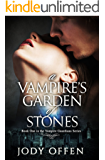 A Vampire's Garden of Stones (Vampire Guardians Book 1) (English Edition)