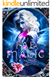 Fae Magic: A Reverse Harem Fantasy Romance (Forsaking the Fae Book 1)