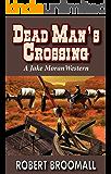 Dead Man's Crossing (Jake Moran Book 1)