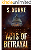Acts of Betrayal (Unintended Consequences Book 2)