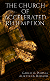 The Church of Accelerated Redemption (English Edition)