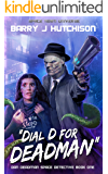 Dial D for Deadman: A Space Team Universe Novel (Dan Deadman Space Detective Book 1)