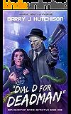 Dial D for Deadman: A Space Team Universe Novel (Dan Deadman Space Detective Book 1)