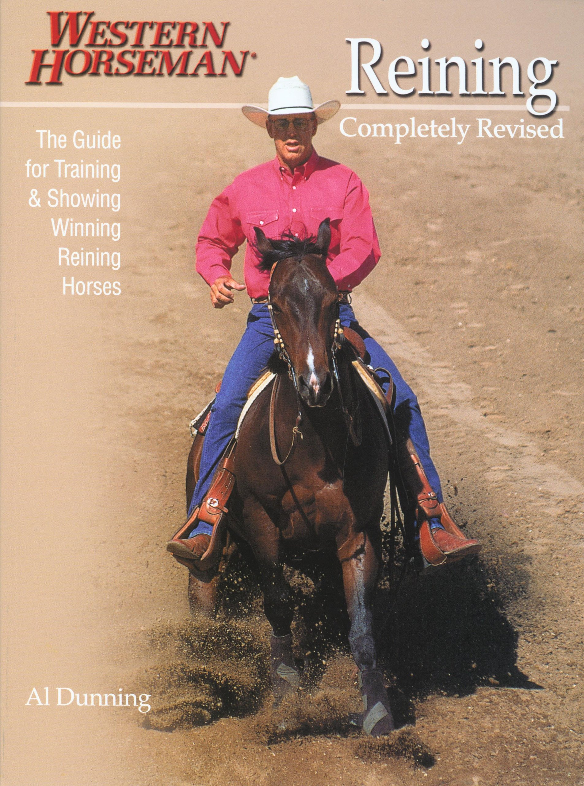 Reining: The Guide for Training & Showing Winning Reining Horses (A Western Horseman Book)