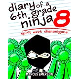 Diary of a 6th Grade Ninja 8: Spirit Week Shenanigans (a hilarious adventure for children ages 9-12)