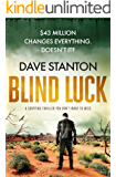Blind Luck: a gripping thriller that you don't want to miss (Dan Reno Book 2)