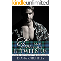 Time and Space Between Us (Kaitlyn and the Highlander Book 2)
