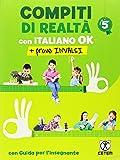 Compiti di realtà. Per la Scuola elementare. Con e-book. Con espansione online. Con Libro: Italiano ok-Prove INVALSI 5