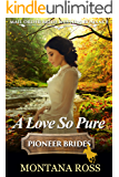 A Love So Pure: Historical Western Romance