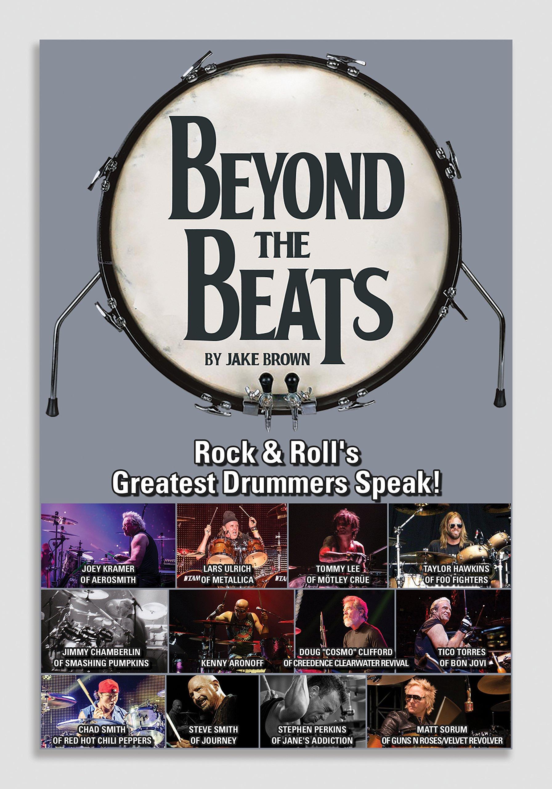 Beyond the Beats: Rock & Roll's Greatest Drummers Speak!: Jake Brown