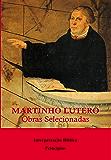 Martinho Lutero - Obras selecionadas Vol. 8: Interpretação Bíblica - Princípios (Obras Selecionadas de Martinho Lutero)
