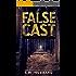False Cast: a small town, outdoor adventure murder mystery (Frank Bennett Adirondack Mountain Mystery Series Book 4)