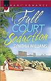 Full Court Seduction (Kimani Romance)