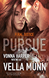 Pursue (Feral Justice Book 3)