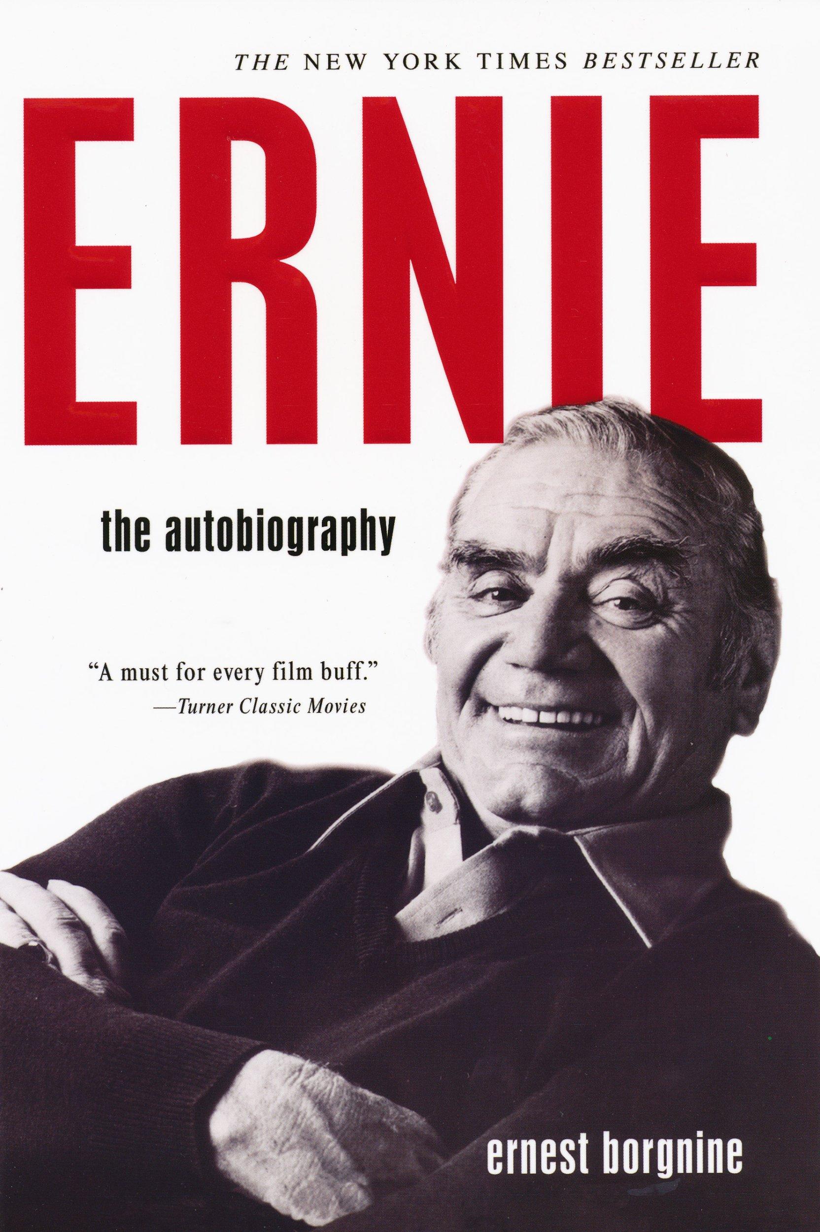 Ernie: The Autobiography: Ernest Borgnine: 9780806529424: Amazon: Books